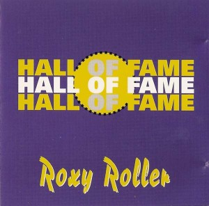 Roxy Roller album by Hall of Fame.